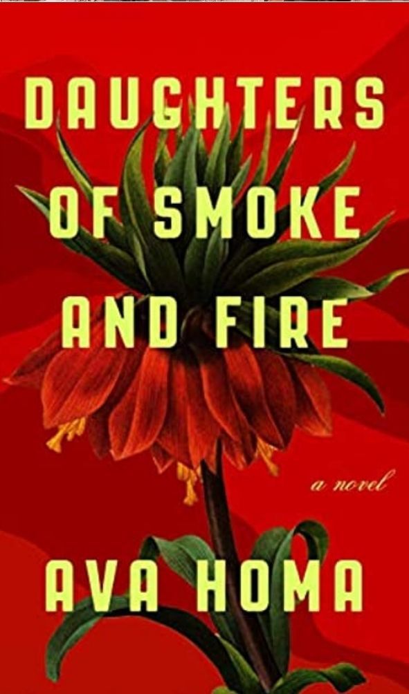 Daughters of Smoke and Fire by Ava Homa